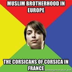 Non Jealous Girl - Muslim Brotherhood in Europe  The Corsicans of Corsica in France