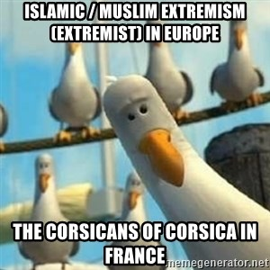 Nemo Seagulls - Islamic / Muslim Extremism (Extremist) in Europe  The Corsicans of Corsica in France