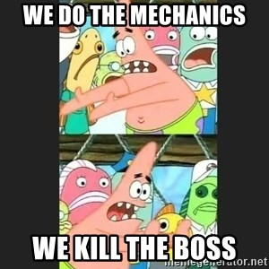 Pushing Patrick - We do the mechanics we kill the boss