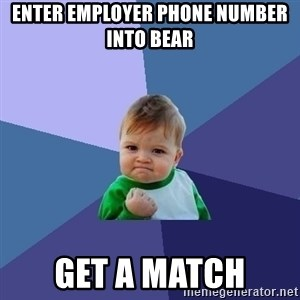 Success Kid - enter employer phone number into bear get a match