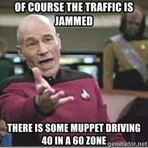 star trek wtf - OF course the traffic is jammed there is some muppet driving 40 in a 60 zone
