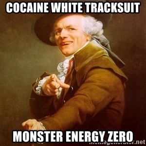 Joseph Ducreux - cocaine white tracksuit monster energy zero
