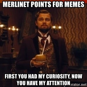 you had my curiosity dicaprio - Merlinet points for memes First you had my curiosity, now you have my attention