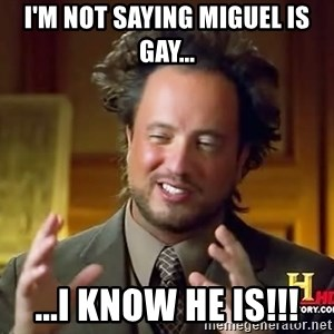 Giorgio A Tsoukalos Hair - I'm not saying Miguel is gay... ...i know he is!!!