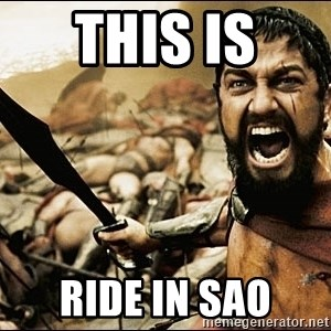 This Is Sparta Meme - this is  ride in sao