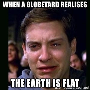 crying peter parker - When a globetard realises the earth is flat