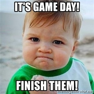 Victory Baby - It's game day! finish them!