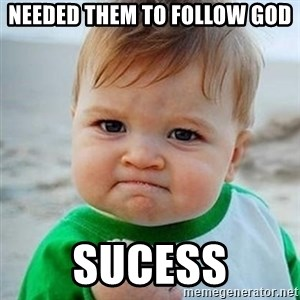 Victory Baby - Needed them to follow God Sucess