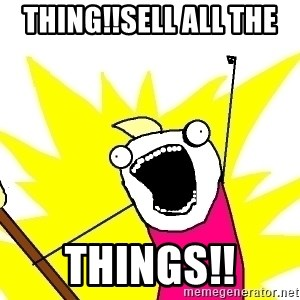 X ALL THE THINGS - Thing!!Sell all the  Things!!