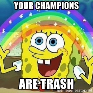Imagination - Your champions Are trash