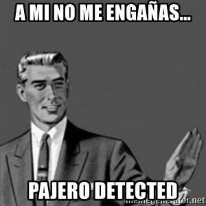 Correction Guy - A mi no me engañas... Pajero detected