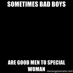 Blank Black - Sometimes bad boys Are good men To special woman