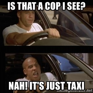 Vin Diesel Car - is that a cop i see? nah! it's just taxi