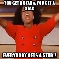giving oprah - You get a star & you get a star everybody gets a star!!