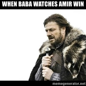 Winter is Coming - When baba watches Amir win