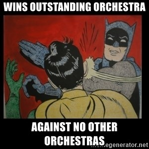 Batman Slappp - WINS OUTSTANDING ORCHESTRA AGAINST NO OTHER ORCHESTRAS