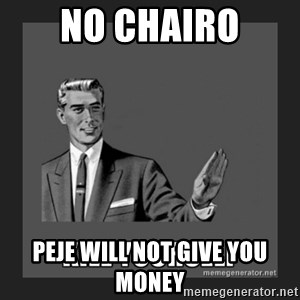 kill yourself guy - No chairo Peje will not give you money