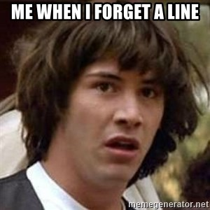 Conspiracy Keanu - ME WHEN I FORGET A LINE