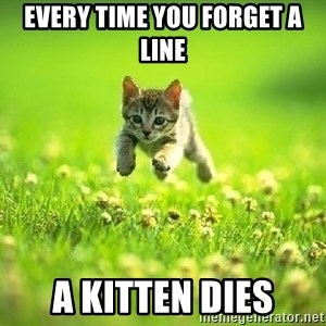 God Kills A Kitten - EVERY TIME YOU FORGET A LINE A KITTEN DIES