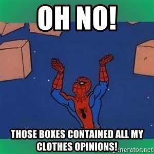 60's spiderman - Oh no! Those boxes contained all my clothes opinions!