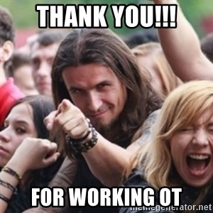Ridiculously Photogenic Metalhead - Thank YOU!!! For working OT