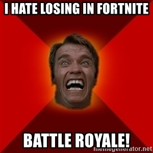 Angry Arnold - I hate losing in fortnite battle royale!