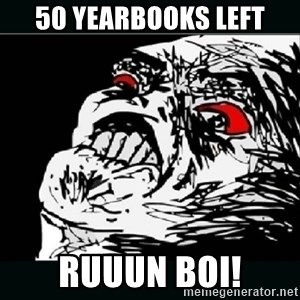 oh crap - 50 yearbooks left ruuun boi!