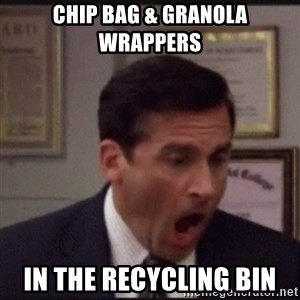 michael scott yelling NO - chip bag & granola wrappers in the recycling bin