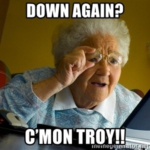 Internet Grandma Surprise - Down Again? C'mon Troy!!