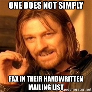One Does Not Simply - one does not simply fax in their handwritten mailing list
