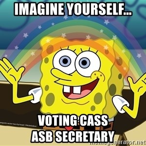 spongebob rainbow - imagine yourself... voting cass                           asb secretary