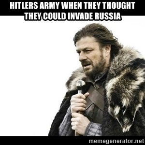 Winter is Coming - Hitlers army when they thought they could invade russia