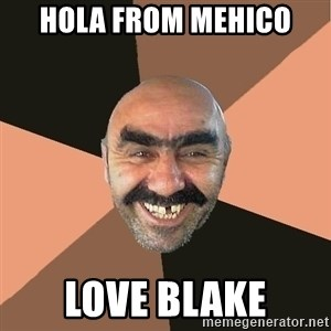 Provincial Man - Hola from Mehico Love Blake