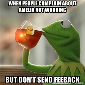Kermit The Frog Drinking Tea - When people complain about amelia not working but don't send feeback