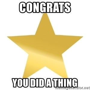 Gold Star Jimmy - Congrats You did a thing