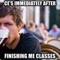 The Lazy College Senior - CE's immediately after finishing ME classes