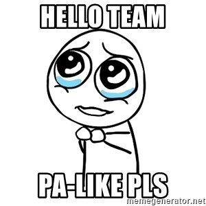 pleaseguy  - hello team pa-like pls