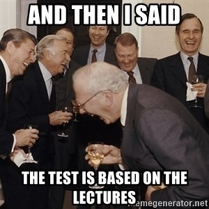 So Then I Said... - and then i said the test is based on the lectures
