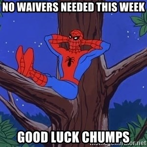 Spiderman Tree - No Waivers needed this week Good luck chumps
