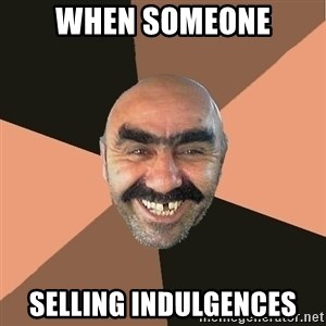Provincial Man - When Someone Selling indulgences