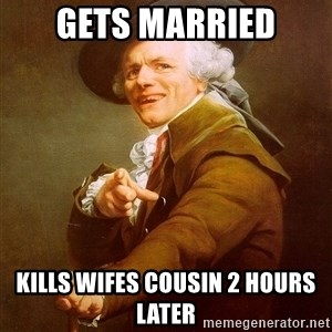 Joseph Ducreux - gets married kills wifes cousin 2 hours later