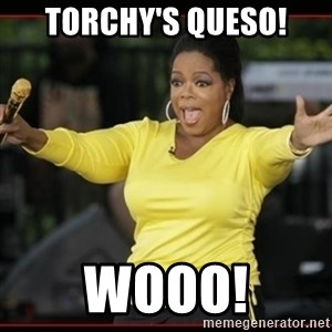 Overly-Excited Oprah!!!  - Torchy's Queso! Wooo!
