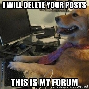 I have no idea what I'm doing - Dog with Tie - I will delete your posts This is MY forum