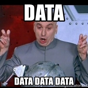 dr. evil quote - Data  data data data