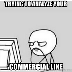 computer guy - Trying to analyze your commercial like