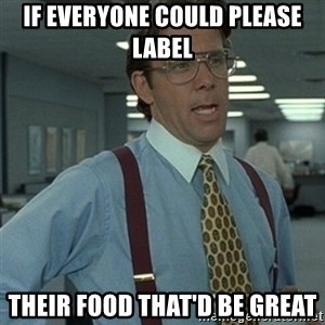 Office Space Boss - if everyone could please label their food that'd be great