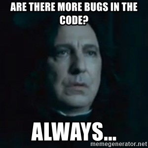 Always Snape - Are there more bugs in the code? Always...