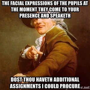 Joseph Ducreux - the facial expressions of the pupils at the moment they come to your presence and speaketh dost thou haveth additional assignments I could procure