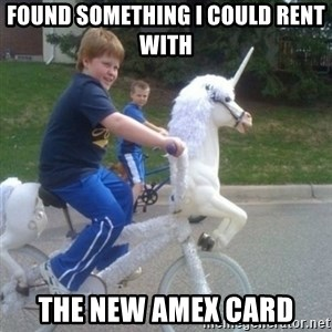unicorn - Found something I could rent with the new AmEx card