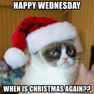 Grumpy Cat Santa Hat - Happy Wednesday When is Christmas again??